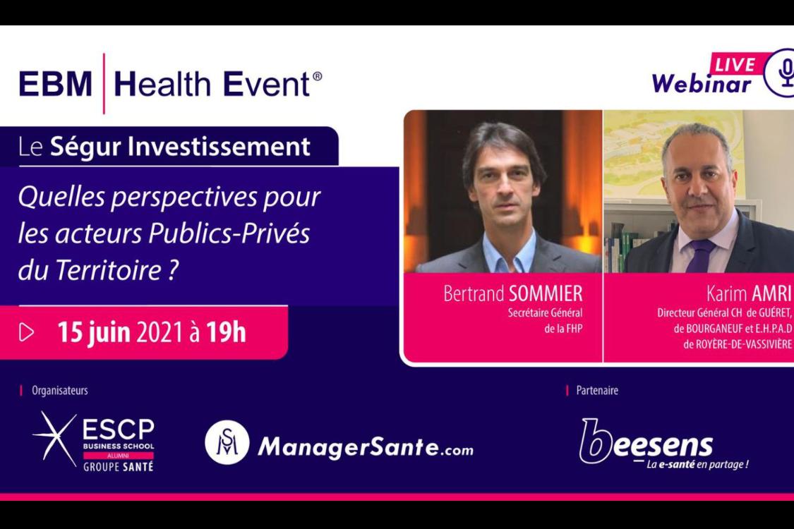 """Webinar 15/06/2021 à 19h """"Le Ségur Investissement : Quelles perspectives pour les acteurs Publics - Privés"""""""