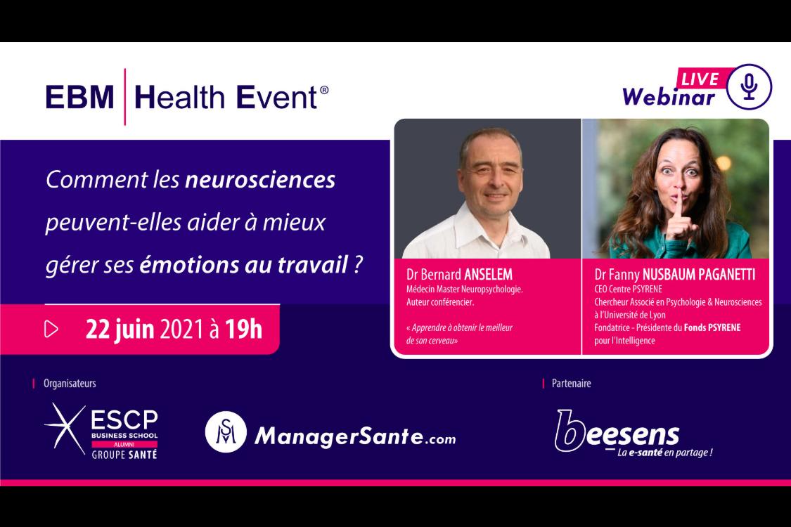 Webinar EBM du 22 juin 2021 : Comment les neurosciences peuvent-elles aider à mieux gérer ses émotions au travail ?