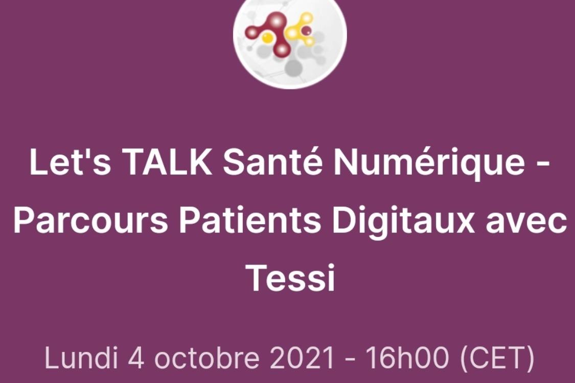 Let's TALK Santé Numérique - Parcours Patients Digitaux avec Tessi