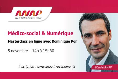 Médico-social & Numérique : masterclass Dominique Pon