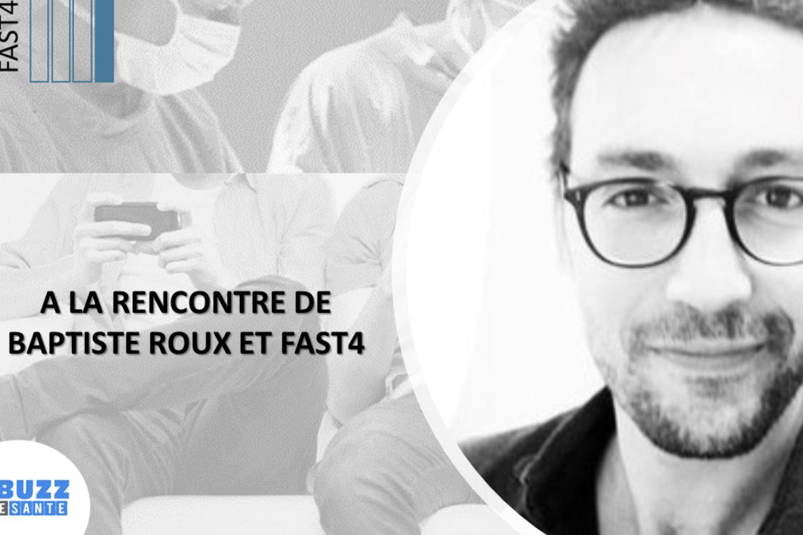 A la rencontre de Baptiste Roux et Fast4