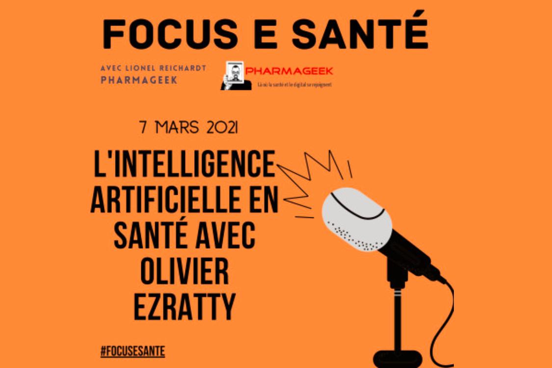 Focus E-Santé : Les usages de l'intelligence artificielle avec Olivier EZRATTY