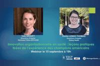 """Emilie LEBEE & Inès GRAVEY """"Innovation organisationnelle en santé aux USA"""", 15/10/2020"""