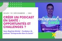 Créer un Podcast en Santé : Opportunités et challenges ?