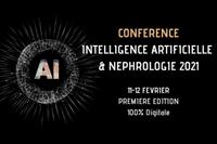 11-12 Fevrier 2021 : Conférence «Intelligence artificielle et Néphrologie 2021»