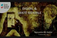 """Rencontre IRL online : """"Digital et santé mentale"""""""