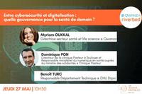 Webinar 27/05/2021 à 10h30 : Entre cybersécurité et digitalisation : quelle gouvernance pour la santé de demain ?