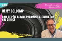 #FocusInnovation : rencontre avec Rémy COLLOMP - chef de service pôle pharmacie CHU Nice #ProjetTREX