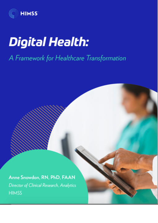 Digital Health : A Framework for Healthcare Transformation