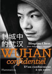 Wuhan Confidentiel D'un confinement à un autre