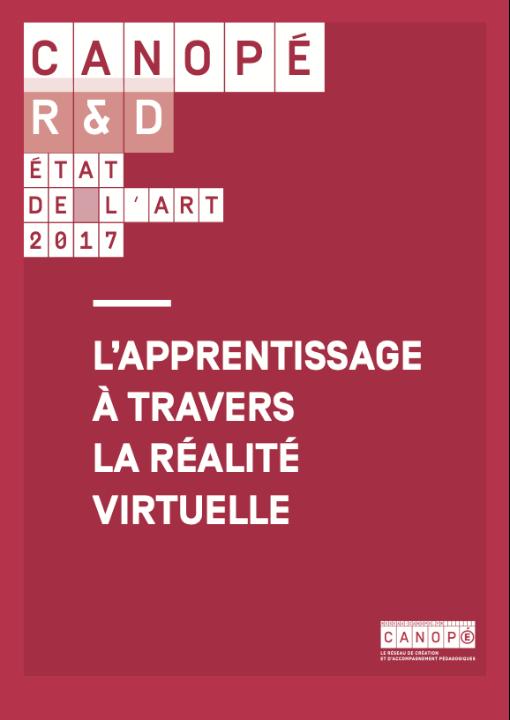 Canopé R&D : État de l'art 2017 : L'apprentissage à travers la réalité virtuelle