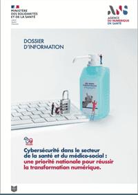 Cybersécurité dans le secteur de la santé et du médico-social : une priorité nationale pour réussir la transformation numérique.