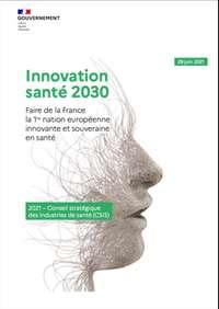 Innovation santé 2030 Faire de la France la 1re nation européenne innovante et souveraine en santé