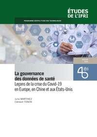 La gouvernance des données de santé : Leçons de la crise du Covid-19 en Europe, en Chine et aux États-Unis
